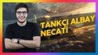 Tankçı Albay Necati - World Of Tanks