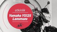 Yamaha YS125 Lansmanı   2017 Yamaha YBR 125   Metehan Yılmaz   Motobike İstanbul 2017