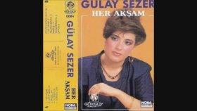 gülay sezer - Sen Sev Bende Seveyim Le Le Canim
