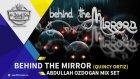 Behind The Mirror  -  Abdullah Ozdogan Dj Set