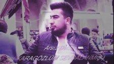 Arsız Bela - Karagözlüm Sevdalanmış