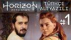 Uzak Bir Gelecekte ! | Horızon Zero Dawn Türkçe Altyazılı Bölüm 1