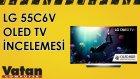 LG 55C6V Oled TV İncelemesi
