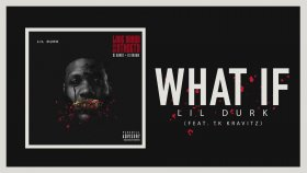 Lil Durk ft. TK Kravitz - What If
