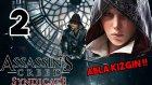 Assassin's Creed Syndicate Bölüm 2 | Abla Kızgın Çıktı Ya !!!