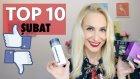 Şubat Favorilerim TOP 10 ve SEVMEDİKLERİM | Sebile Ölmez