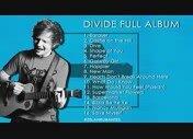 ED SHEERAN DIVIDE FULL ALBUM 2017