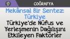 Mekânsal Bir Sentez: Türkiye - Türkiye'de Nüfus ve Yerleşmenin Dağılışını Etkileyen Faktörler