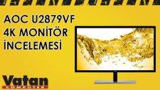 AOC U2879VF 4K Gaming Monitör İncelemesi