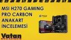 MSI H270 Gaming Pro Carbon Anakart İncelemesi