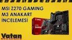 MSI Z270 Gaming M3 Anakart İncelemesi