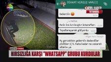 Hırsızlığa Karşı Whatsapp Grubu Kurdular