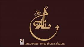 Yavuz Bülent Bakiler- Adalet - İhlas - Hoşgörü - Hz Ali (r.a.)