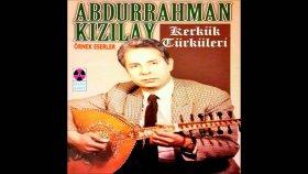 Abdurrahman Kızılay - Muhalif Hoyrat - Baba Bu Gün Dağlar