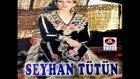 Seyhan Tütün -Cama Da Vurma