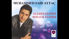 Muhammed Said Aytaç- Eledim Eledim Höllük Eledim