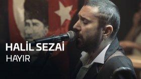 Halil Sezai - Hayır