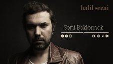 Halil Sezai - Seni Beklemek (Official Audio)