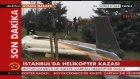 İstanbul'da Helikopter Düştü (Olay Yerinden İlk Görüntüler)