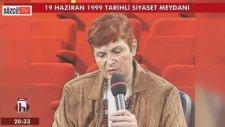 19 Haziran 1999 Siyaset Meydanı'na Katılanlara Ne Oldu?