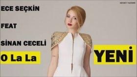 Ece Seçkin - Feat. Sinan Ceceli -O La La
