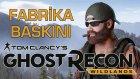 Fabrika Baskını | Ghost Recon Wildlands #1 (Türkçe)