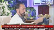 Adnan Oktar'ın Halay Müzikli Mendil Sallamalı Eğlencesi