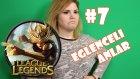 Eğlenceli Anlar #7 - League Of Legends!