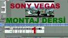 Sony Vegas 13 ( Montaj Dersi 1 ) Yapmayan Kalmasın