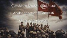 Çanakkale Türküsü - 18 Mart Şehitleri Anısına