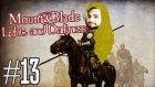 Mount&blade: Warband- Light & Darkness Türkçe #13 - Sırma Saçlı Azelza!