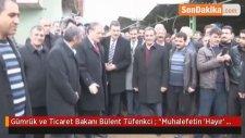 Gümrük ve Ticaret Bakanı Bülent Tüfenkci :