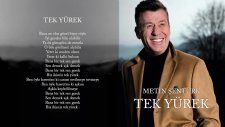 Metin Şentürk - Tek Yürek (Şarkı Sözleri)