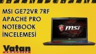 MSI GE72VR 7RF-290TR Apache Pro Notebook İncelemesi