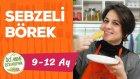 Bebekler İçin Börek - Sebzeli ve Peynirli (9-12 Ay) | İki Anne Bir Mutfak