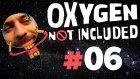 Boş İşler | Oxygen Not Included #6 (Türkçe)