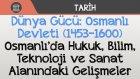 Dünya Gücü: Osmanlı Devleti (1453-1600) - Osmanlı'da Hukuk, Bilim, ve Sanat Alanındaki Gelişmeler