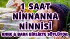 1 Saat Ninnanna Ninnisi - Anne & Baba Birlikte Söylüyor | Bizim Ninniler