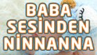 Baba Sesinden Ninnanna | Yepyeni Uyutan Ninni 2016