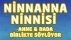 Ninnanna Ninnisi - Anne & Baba Birlikte Söylüyor   Bizim Ninniler