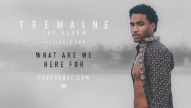 Trey Songz - What Are We Here For