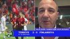 Türkiye 2-0 Finlandiya maçı sonrası yorumlar