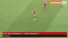 Özel Maç Beşiktaş: 0 - Astra Giurgiu: 0