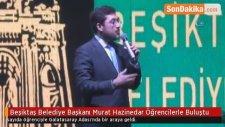 Beşiktaş Belediye Başkanı Murat Hazinedar Öğrencilerle Buluştu