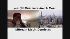 Metin Demirtaş. Mısır ezanı. Şeyh Abdussamed makamı. Azan Al Masr. Azan Abdulbaset Abdussamed,