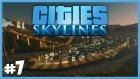 Sorun Bitmiyor Fakat Zenginiz - Cities Skylines - Bölüm 7