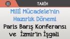Millî Mücadele'nin Hazırlık Dönemi - Paris Barış Konferansı ve  İzmir'in İşgali