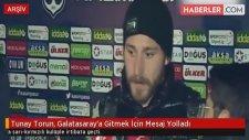 Tunay Torun, Galatasaray'a Gitmek İçin Mesaj Yolladı