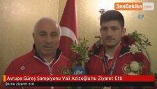 Avrupa Güreş Şampiyonu Vali Azizoğlu'nu Ziyaret Etti