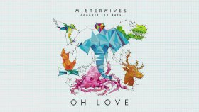MisterWives - Oh Love